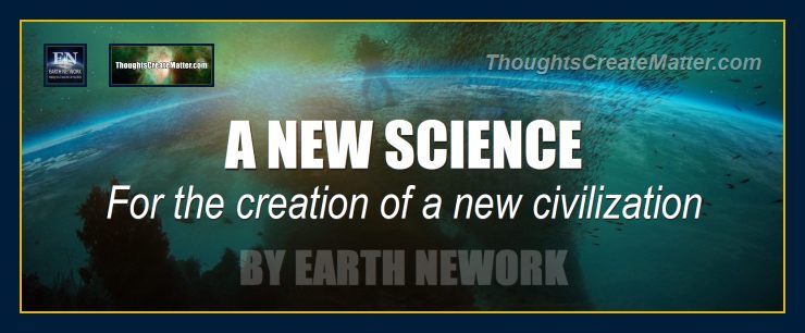 New science for a new civilization. Consciousness creates unlimited realities.