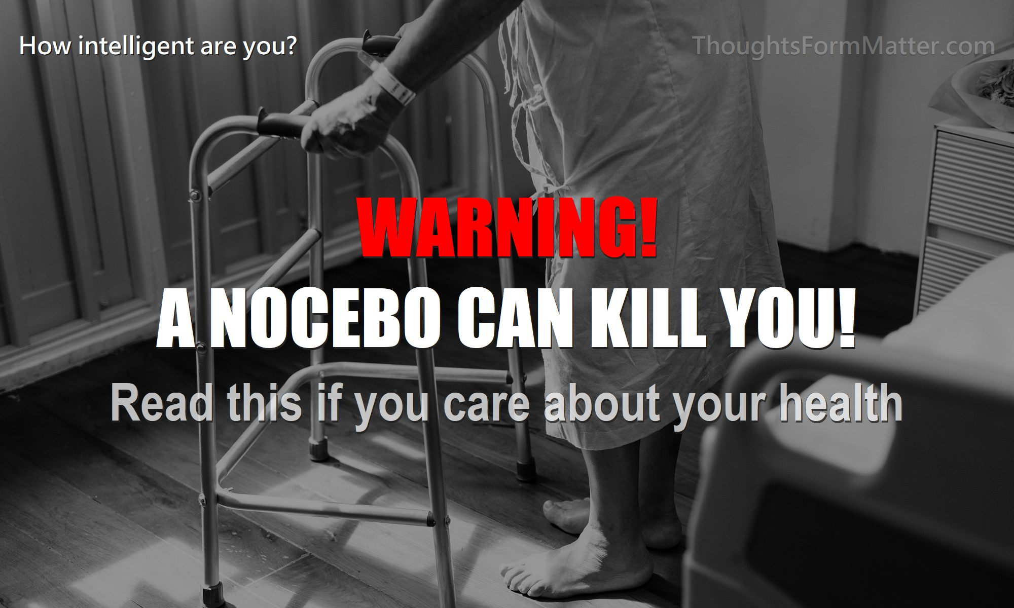 Man with walker shows how a negative thought nocebo can affect health create disease