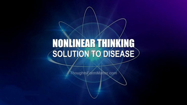 Atom manifesting depicts the Nonlinear Thinking Paradigm: Solution to Western Medicine, Disease & Illness