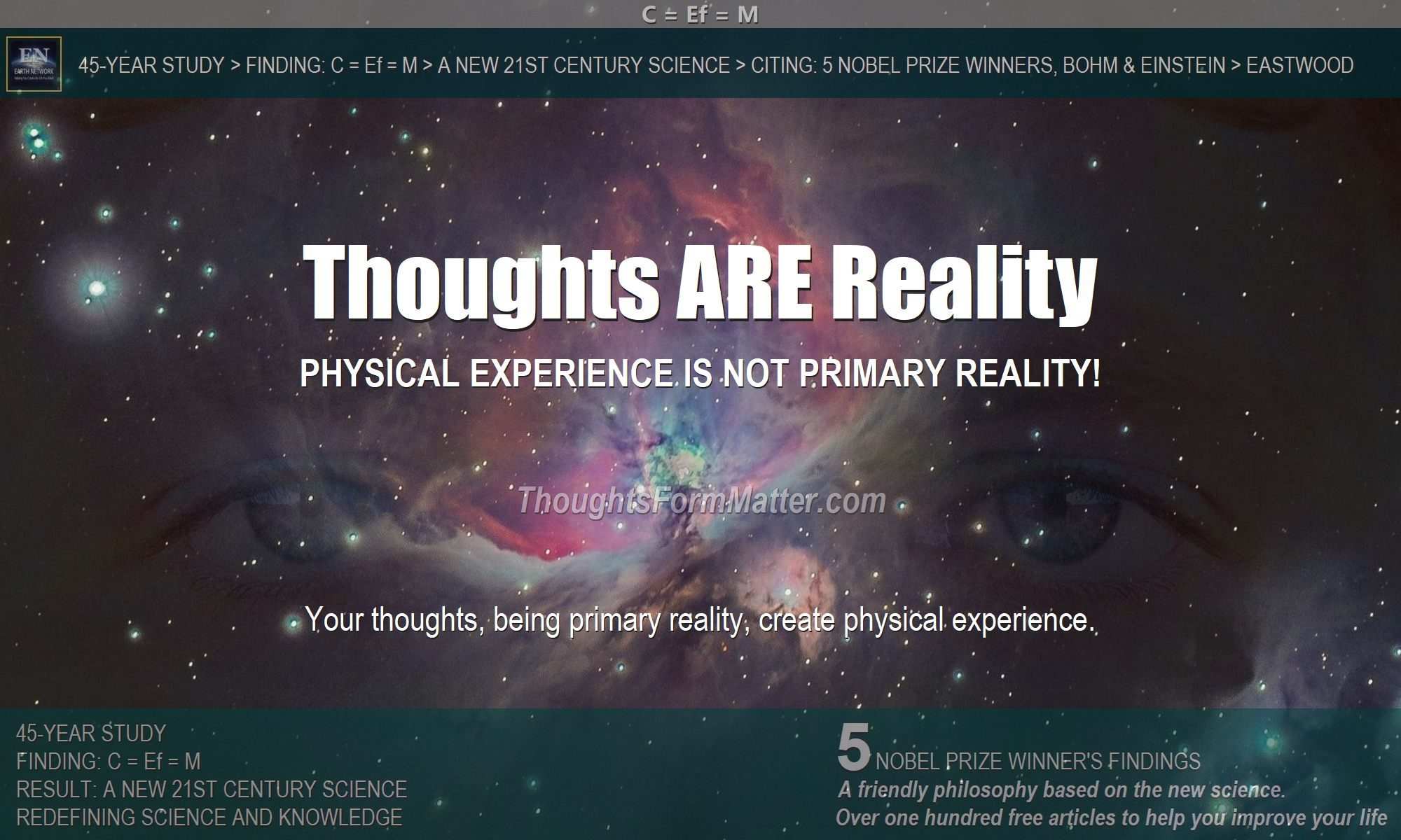 Eyes in galaxy depicts how thoughts and consciousness are within and create the physical universe. Thoughts ARE reality. Consciousness is primary.