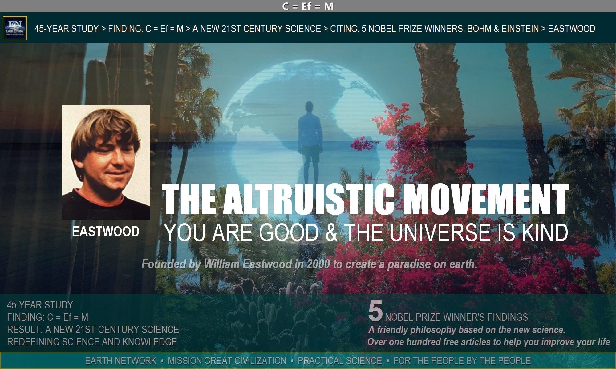 William Eastwood in paradise created by the Altruistic Movement he founded in 2000 to bring about a new age for humanity.