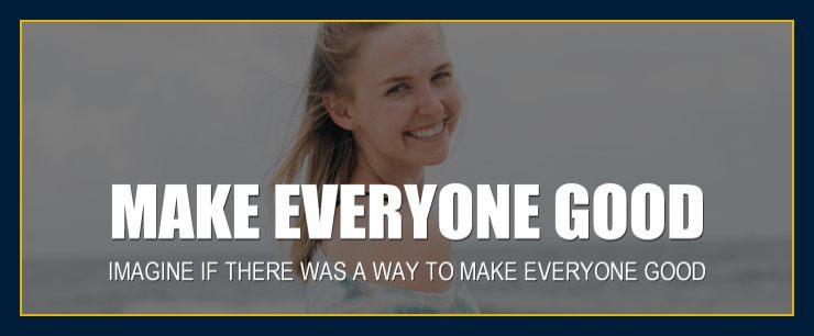 Learn how we can make everyone good!